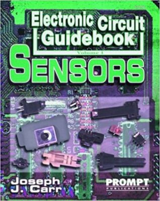 Electronic Circuit Guidebook, Vol 1: Sensors