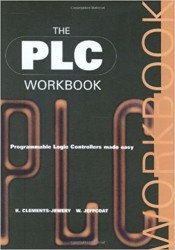 - The PLC Workbook: Programmable Logic Controllers Made Easy